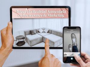 Tablet y móvil mostrando el resultado de integrar realidad aumentada y marketing